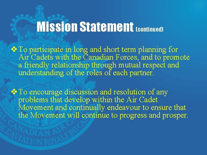 Mission Statement (continued) v To participate in long and short term planning for Air