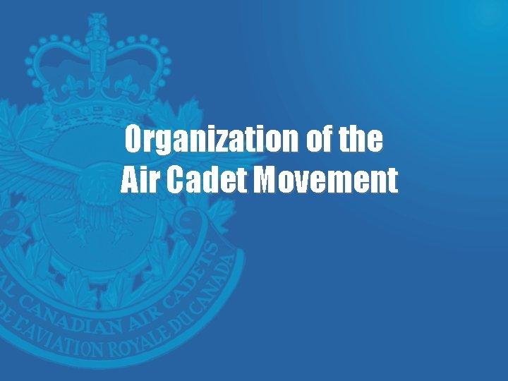 Organization of the Air Cadet Movement
