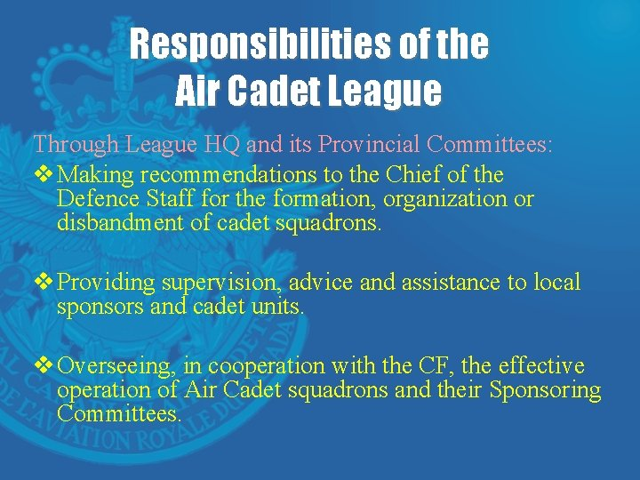 Responsibilities of the Air Cadet League Through League HQ and its Provincial Committees: v