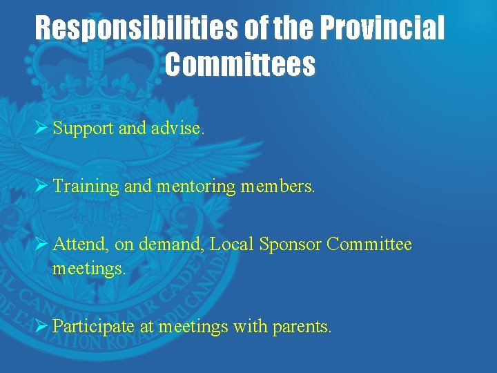 Responsibilities of the Provincial Committees Ø Support and advise. Ø Training and mentoring members.