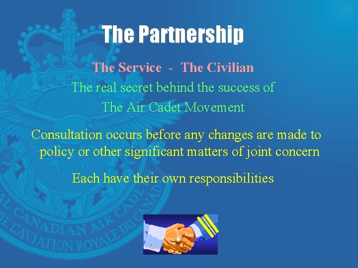The Partnership The Service - The Civilian The real secret behind the success of