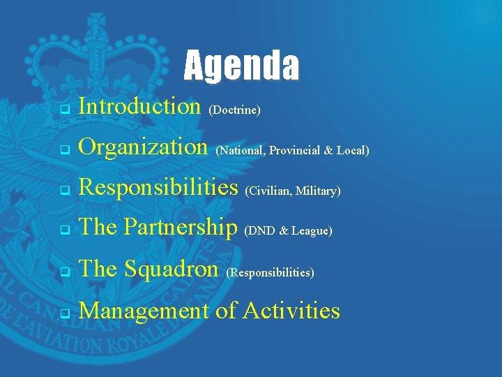 Agenda q Introduction (Doctrine) q Organization (National, Provincial & Local) q Responsibilities (Civilian, Military)