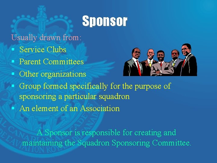 Sponsor Usually drawn from: § Service Clubs § Parent Committees § Other organizations §