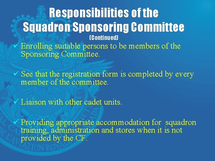 Responsibilities of the Squadron Sponsoring Committee (Continued) ü Enrolling suitable persons to be members
