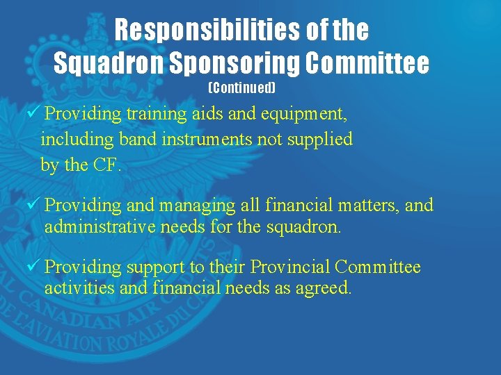 Responsibilities of the Squadron Sponsoring Committee (Continued) ü Providing training aids and equipment, including