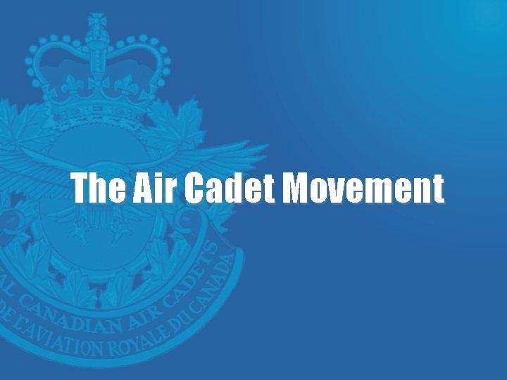 The Air Cadet Movement