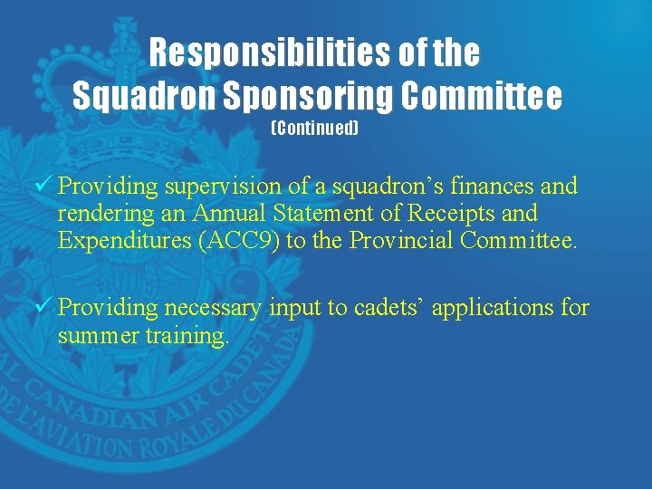 Responsibilities of the Squadron Sponsoring Committee (Continued) ü Providing supervision of a squadron's finances