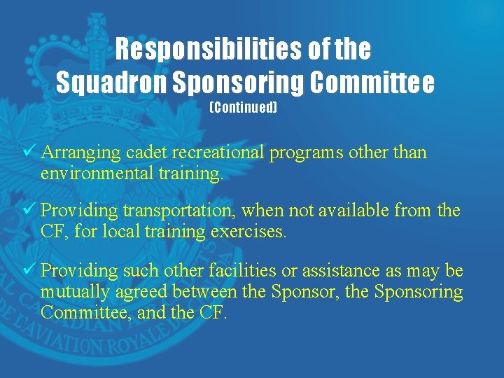 Responsibilities of the Squadron Sponsoring Committee (Continued) ü Arranging cadet recreational programs other than