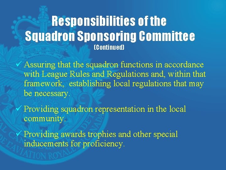 Responsibilities of the Squadron Sponsoring Committee (Continued) ü Assuring that the squadron functions in