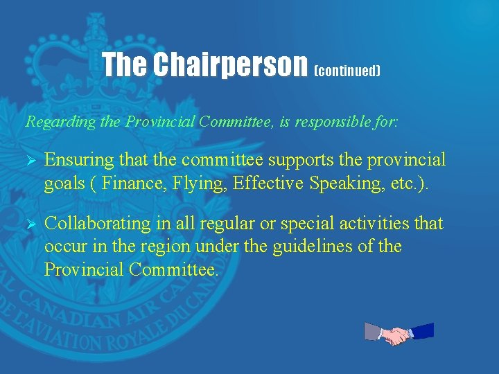The Chairperson (continued) Regarding the Provincial Committee, is responsible for: Ø Ensuring that the