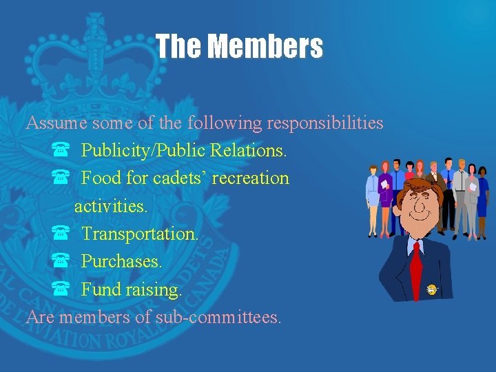 The Members Assume some of the following responsibilities ( Publicity/Public Relations. ( Food for