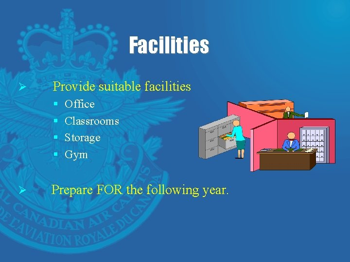 Facilities Ø Provide suitable facilities § § Ø Office Classrooms Storage Gym Prepare FOR