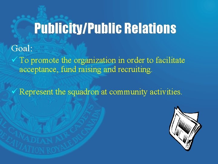 Publicity/Public Relations Goal: ü To promote the organization in order to facilitate acceptance, fund