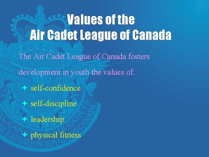 Values of the Air Cadet League of Canada The Air Cadet League of Canada