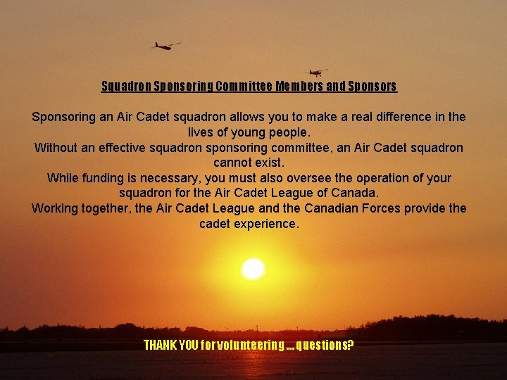 Squadron Sponsoring Committee Members and Sponsors Sponsoring an Air Cadet squadron allows you to