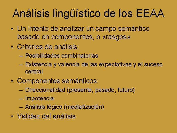 Análisis lingüístico de los EEAA • Un intento de analizar un campo semántico basado