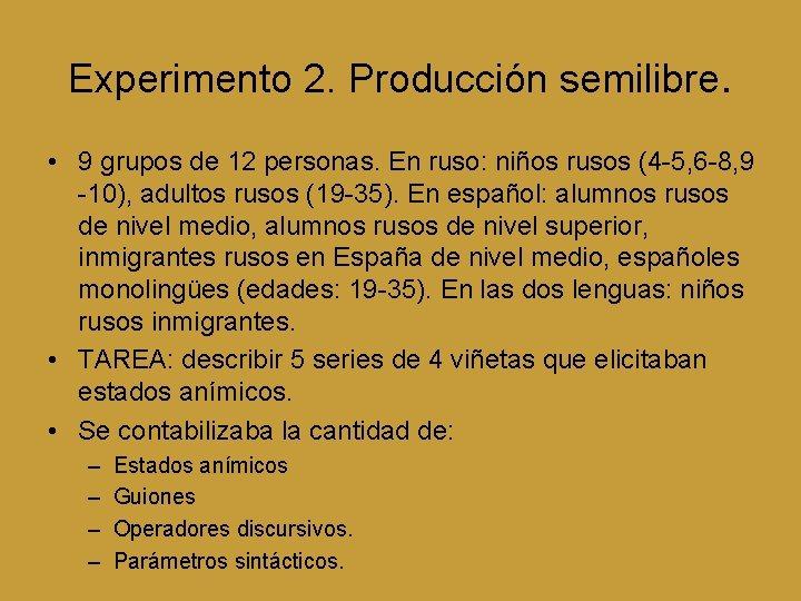 Experimento 2. Producción semilibre. • 9 grupos de 12 personas. En ruso: niños rusos
