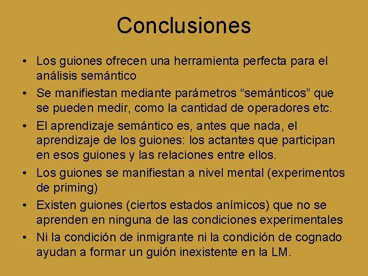 Conclusiones • Los guiones ofrecen una herramienta perfecta para el análisis semántico • Se