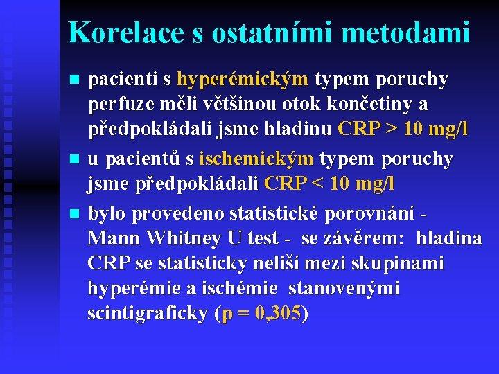 Korelace s ostatními metodami pacienti s hyperémickým typem poruchy perfuze měli většinou otok končetiny