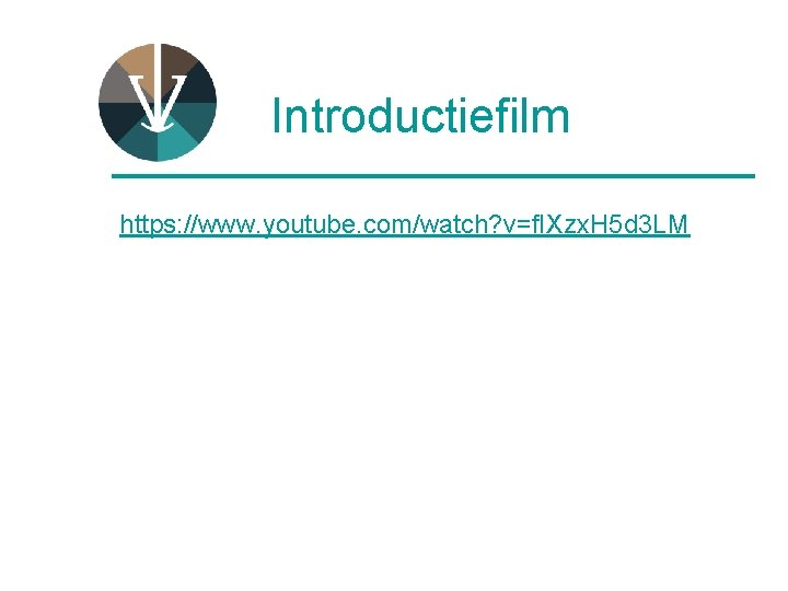 Introductiefilm ____________ https: //www. youtube. com/watch? v=f. IXzx. H 5 d 3 LM