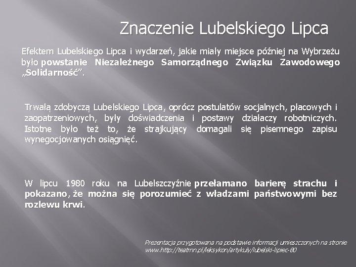 Znaczenie Lubelskiego Lipca Efektem Lubelskiego Lipca i wydarzeń, jakie miały miejsce później na Wybrzeżu