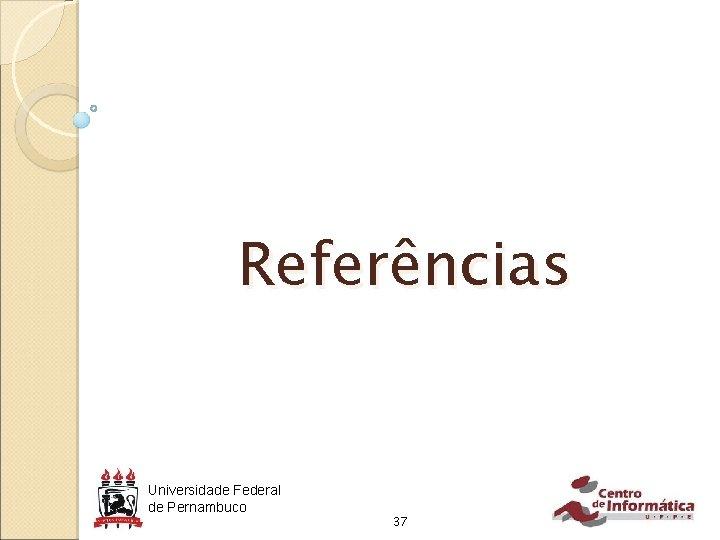 Referências Universidade Federal de Pernambuco 37