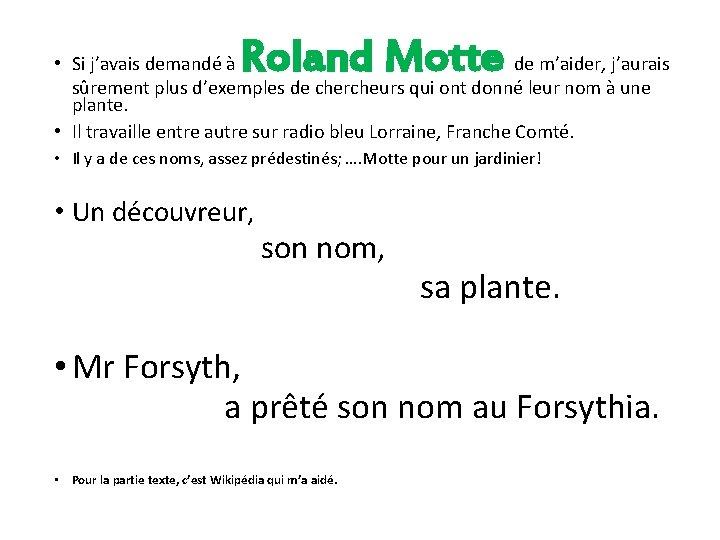 Roland Motte • Si j'avais demandé à de m'aider, j'aurais sûrement plus d'exemples de