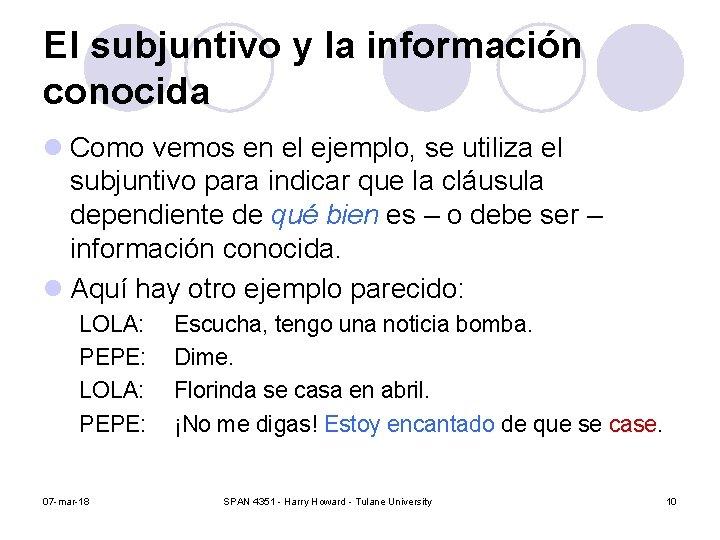 El subjuntivo y la información conocida l Como vemos en el ejemplo, se utiliza