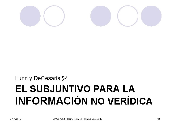 Lunn y De. Cesaris § 4 EL SUBJUNTIVO PARA LA INFORMACIÓN NO VERÍDICA 07