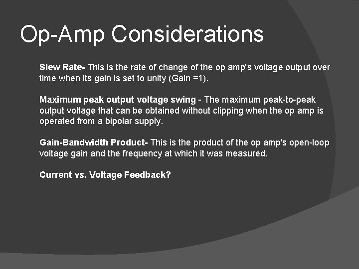 Op-Amp Considerations Slew Rate- This is the rate of change of the op amp's