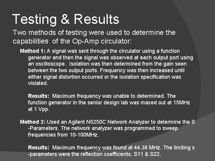 Testing & Results Two methods of testing were used to determine the capabilities of