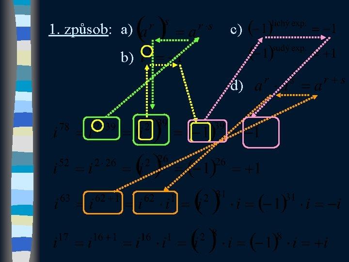 1. způsob: a) c) b) d)