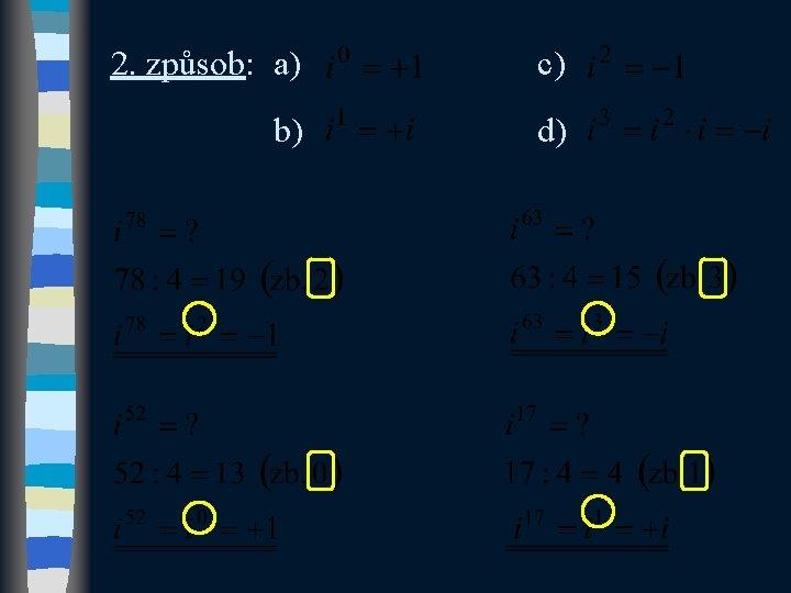 2. způsob: a) b) c) d)