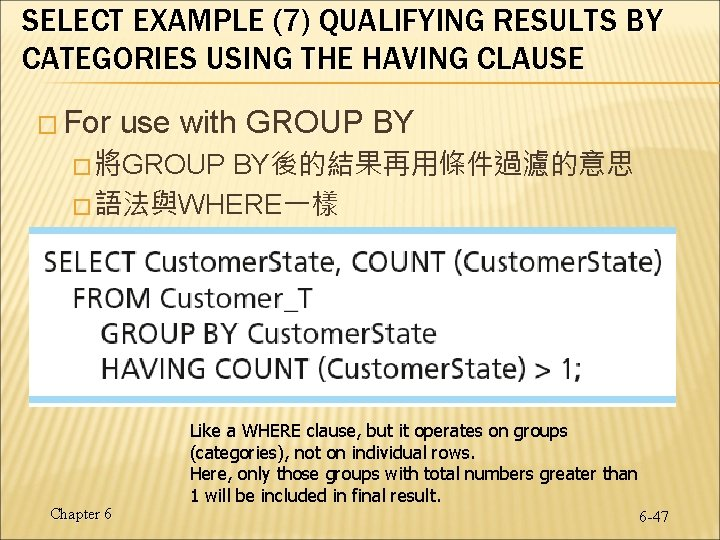 SELECT EXAMPLE (7) QUALIFYING RESULTS BY CATEGORIES USING THE HAVING CLAUSE � For use