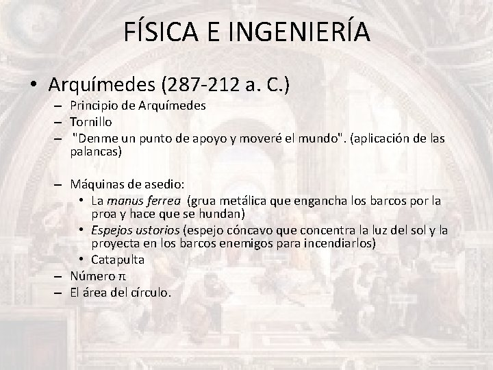 FÍSICA E INGENIERÍA • Arquímedes (287 -212 a. C. ) – Principio de Arquímedes