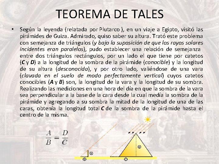 TEOREMA DE TALES • Según la leyenda (relatada por Plutarco ), en un viaje