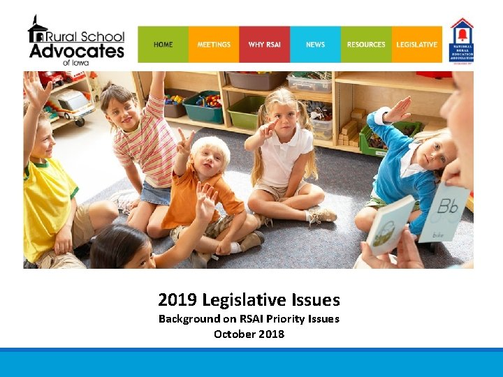 2019 Legislative Issues Background on RSAI Priority Issues October 2018