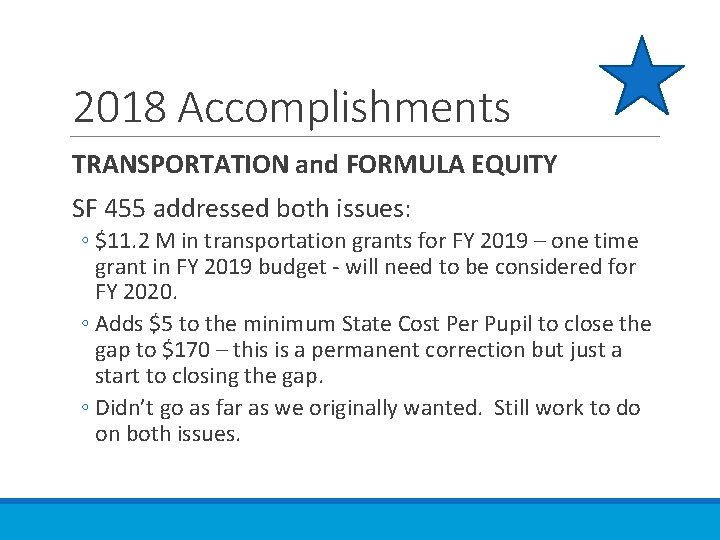 2018 Accomplishments TRANSPORTATION and FORMULA EQUITY SF 455 addressed both issues: ◦ $11. 2