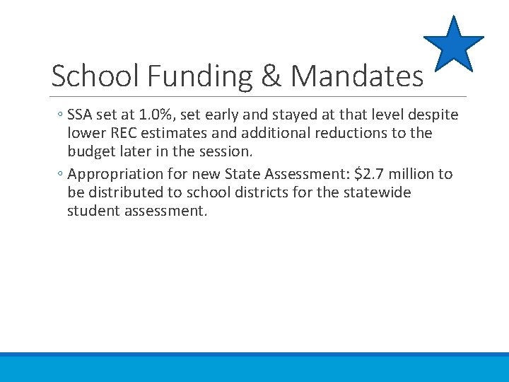 School Funding & Mandates ◦ SSA set at 1. 0%, set early and stayed