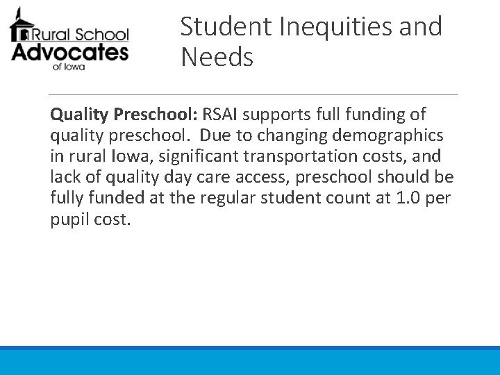 Student Inequities and Needs Quality Preschool: RSAI supports full funding of quality preschool. Due