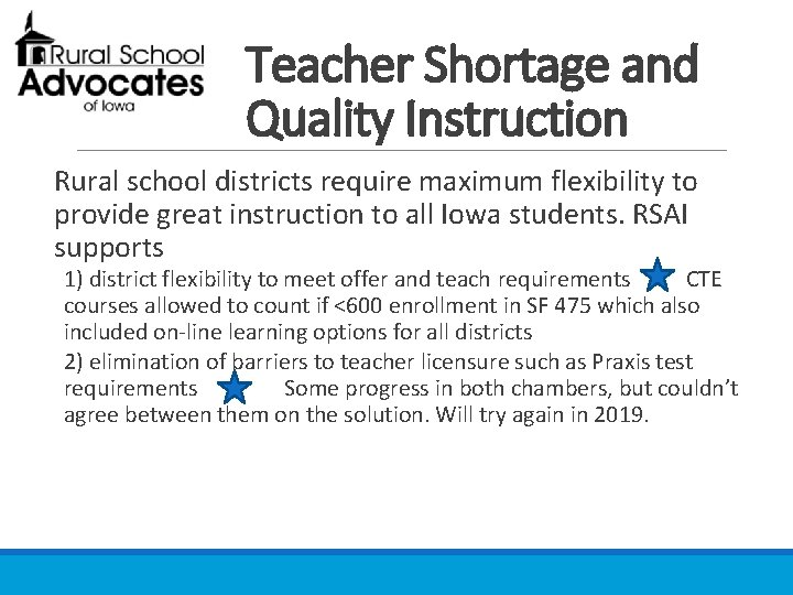 Teacher Shortage and Quality Instruction Rural school districts require maximum flexibility to provide great
