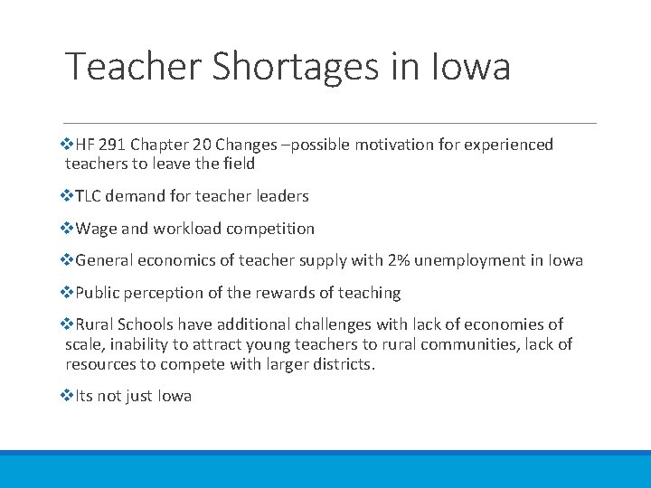 Teacher Shortages in Iowa v. HF 291 Chapter 20 Changes –possible motivation for experienced