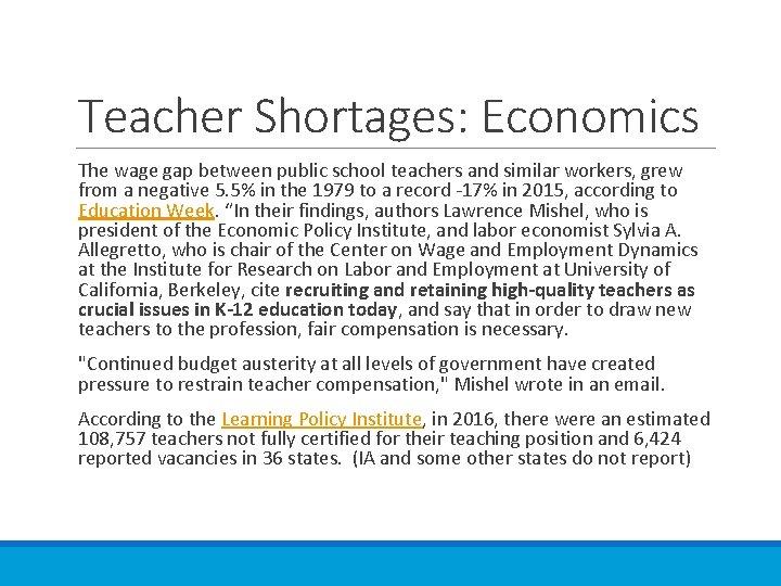 Teacher Shortages: Economics The wage gap between public school teachers and similar workers, grew