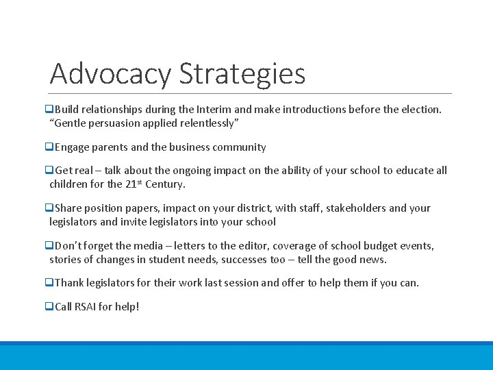 Advocacy Strategies q. Build relationships during the Interim and make introductions before the election.