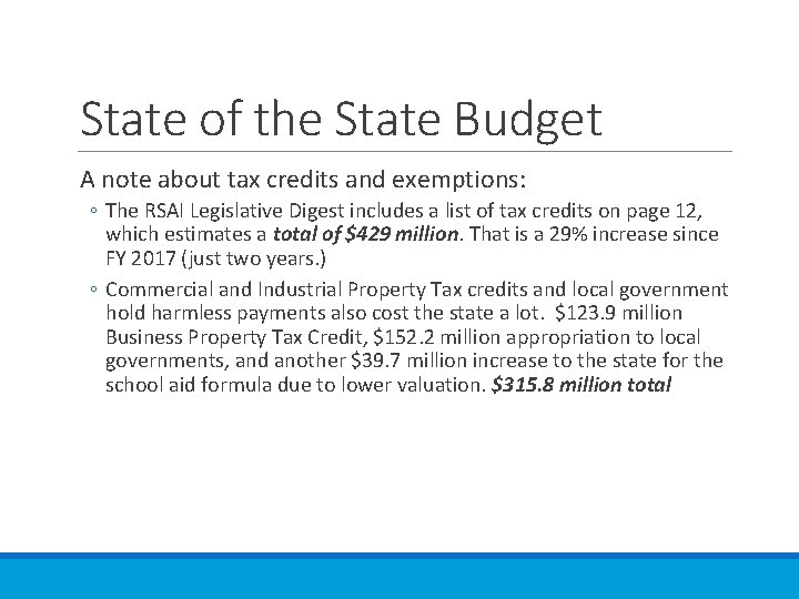 State of the State Budget A note about tax credits and exemptions: ◦ The