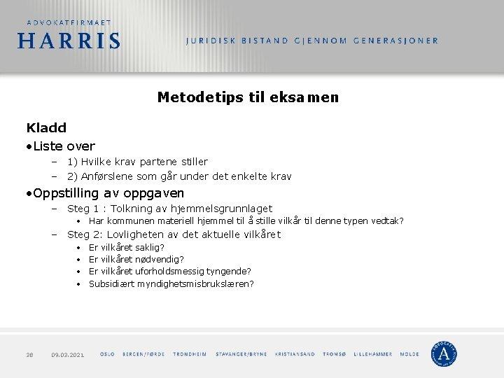 Metodetips til eksamen Kladd • Liste over – 1) Hvilke krav partene stiller –