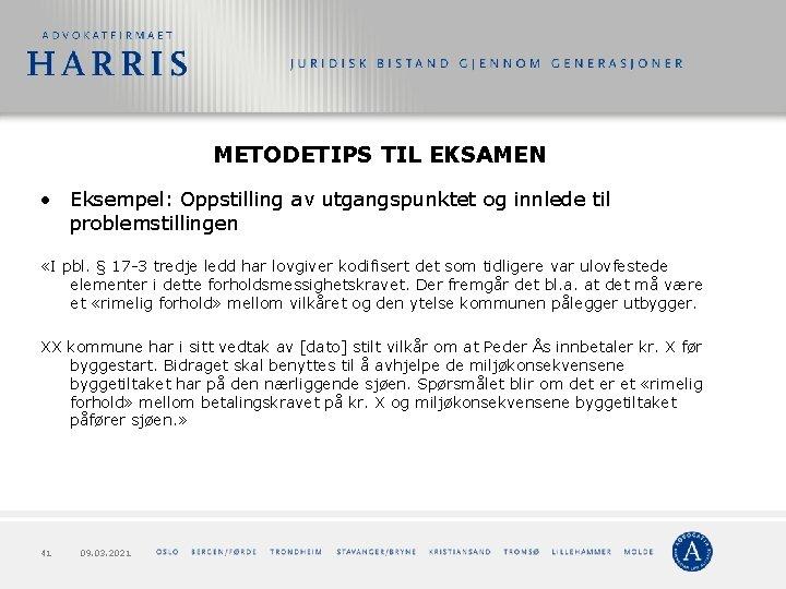 METODETIPS TIL EKSAMEN • Eksempel: Oppstilling av utgangspunktet og innlede til problemstillingen «I pbl.