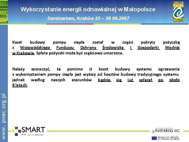 www. pnec. org. pl Polska Sieć Wykorzystanie energii odnawialnej w Małopolsce Seminarium, Kraków 25