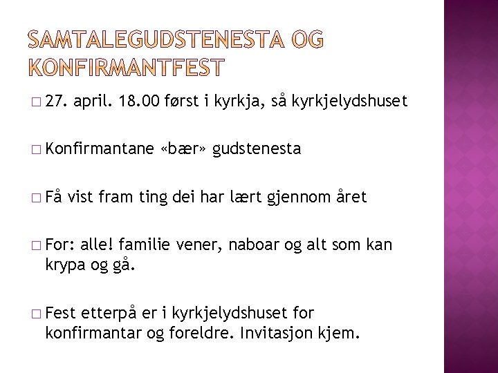 � 27. april. 18. 00 først i kyrkja, så kyrkjelydshuset � Konfirmantane � Få