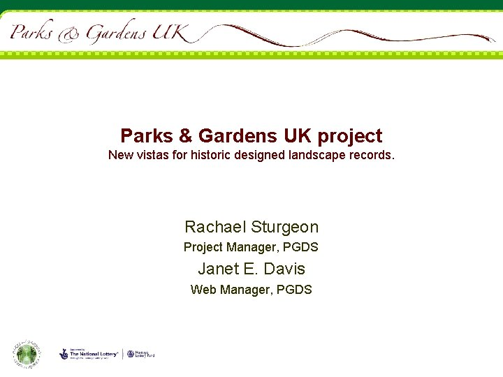 Parks & Gardens UK project New vistas for historic designed landscape records. Rachael Sturgeon